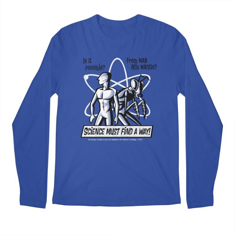 Man into Mantis? Men's Longsleeve T-Shirt by Gimetzco's Artist Shop
