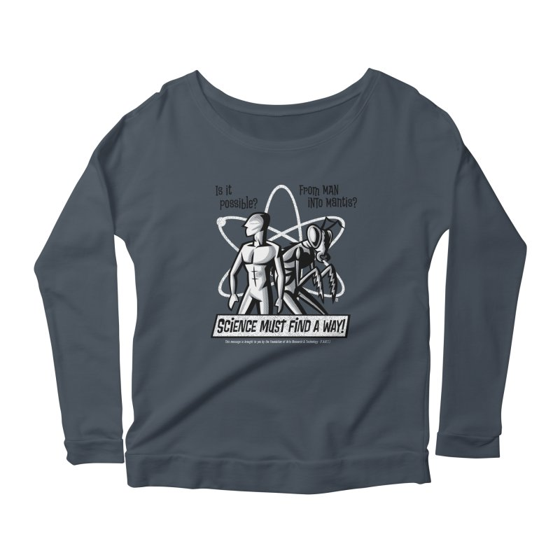 Man into Mantis? Women's Longsleeve Scoopneck  by Gimetzco's Artist Shop