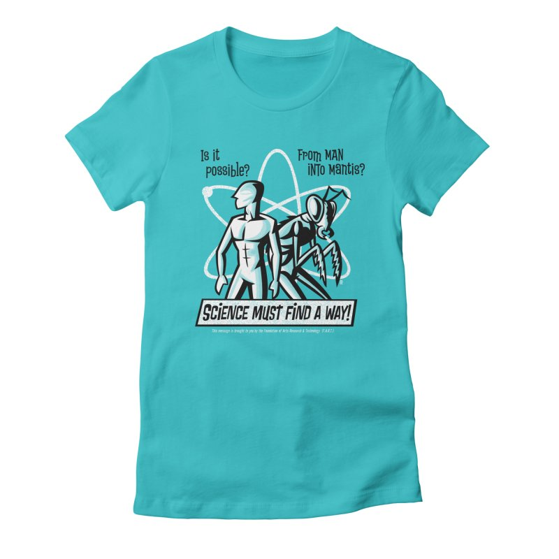 Man into Mantis? Women's Fitted T-Shirt by Gimetzco's Artist Shop