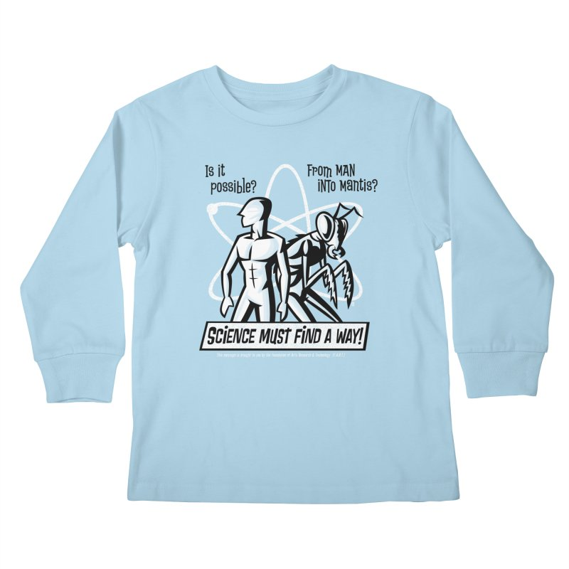Man into Mantis? Kids Longsleeve T-Shirt by Gimetzco's Damaged Goods