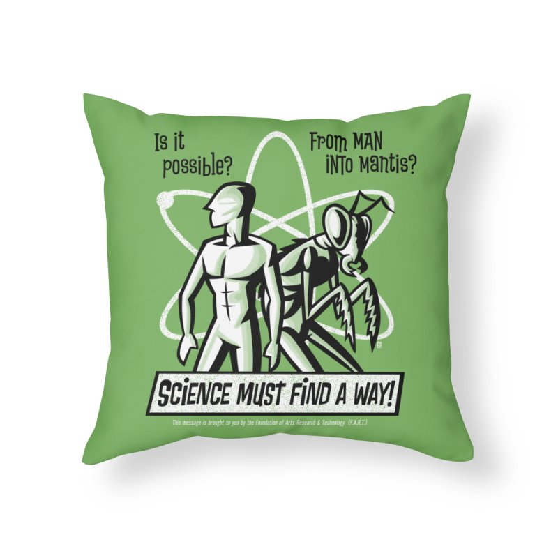 Man into Mantis? Home Throw Pillow by Gimetzco's Damaged Goods