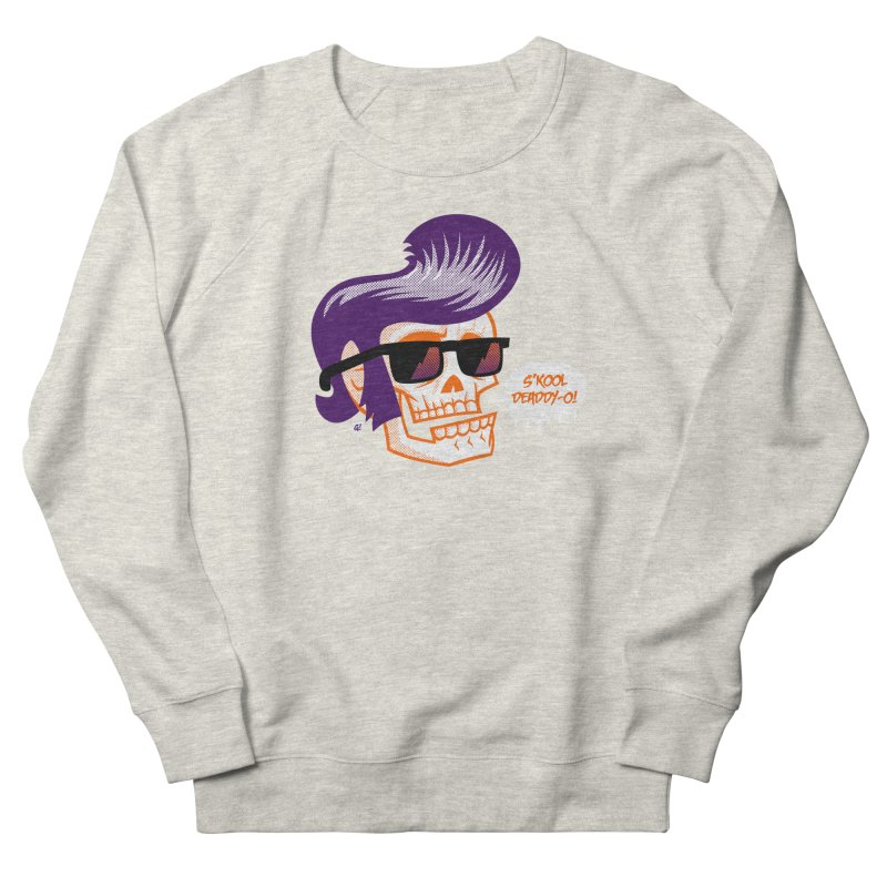 S'kool Deaddy-o! Men's Sweatshirt by Gimetzco's Artist Shop