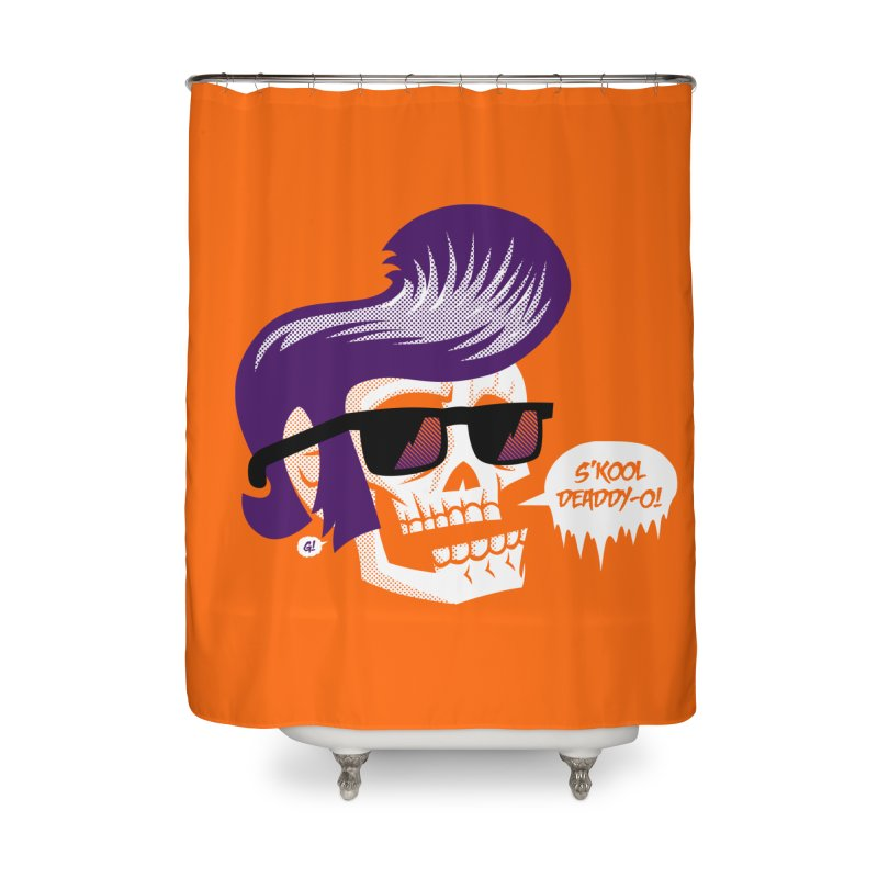 S'kool Deaddy-o! Home Shower Curtain by Gimetzco's Artist Shop