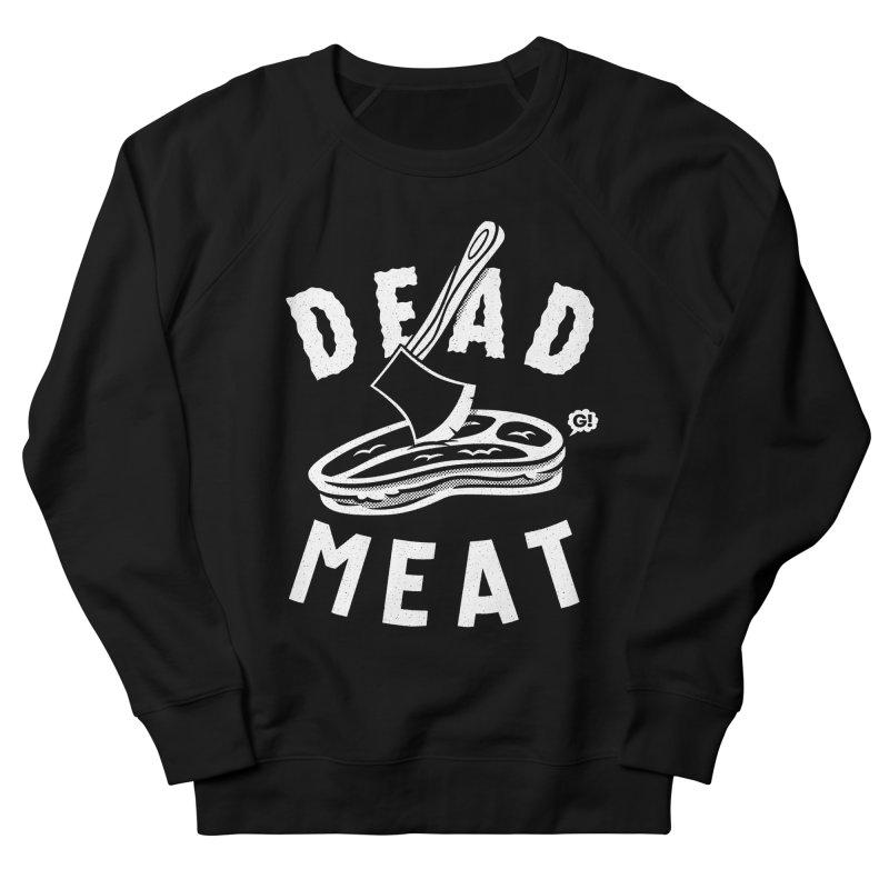 DEAD MEAT Women's Sweatshirt by Gimetzco's Artist Shop