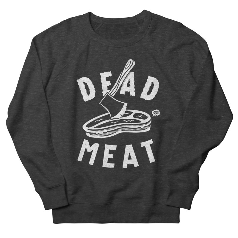 DEAD MEAT Men's Sweatshirt by Gimetzco's Artist Shop