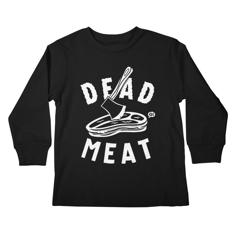 DEAD MEAT Kids Longsleeve T-Shirt by Gimetzco's Damaged Goods