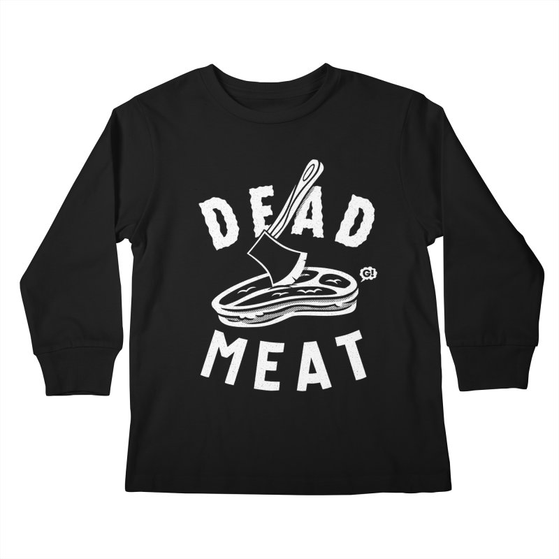 DEAD MEAT Kids Longsleeve T-Shirt by Gimetzco's Artist Shop
