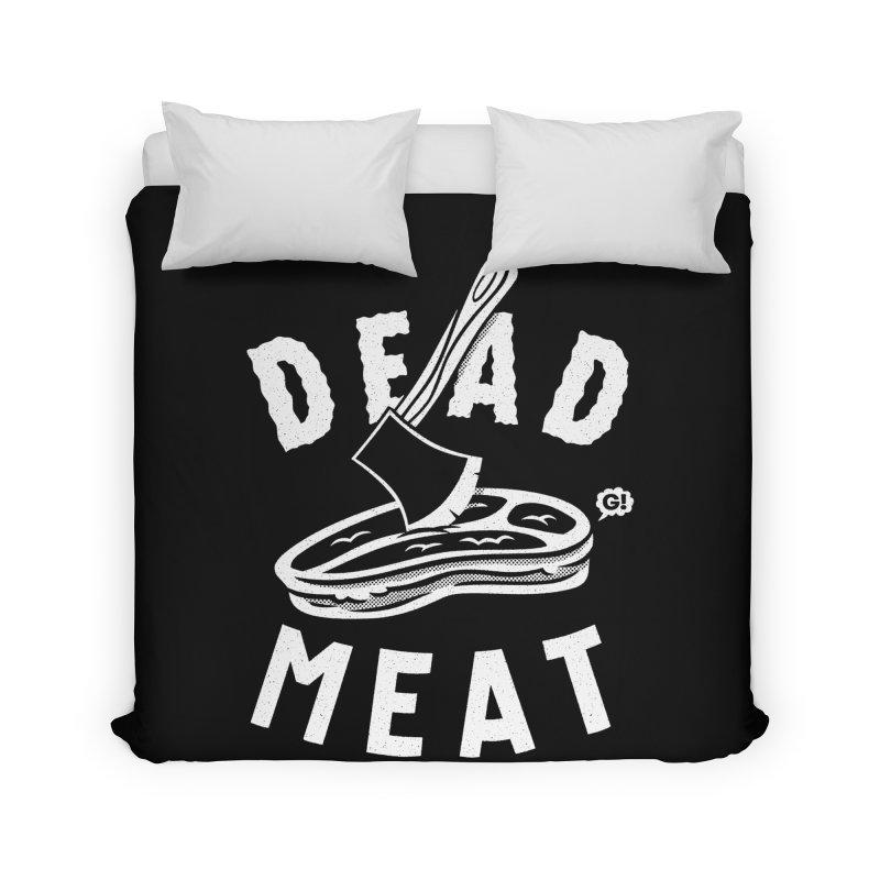 DEAD MEAT Home Duvet by Gimetzco's Damaged Goods