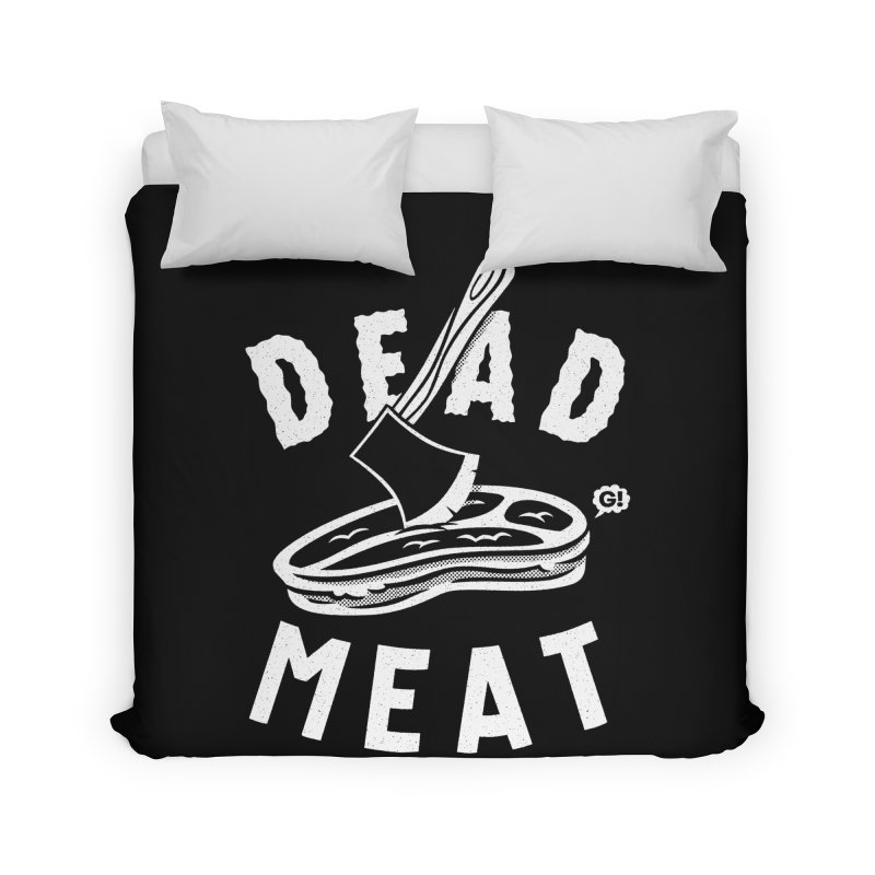 DEAD MEAT Home Duvet by Gimetzco's Damaged Goods