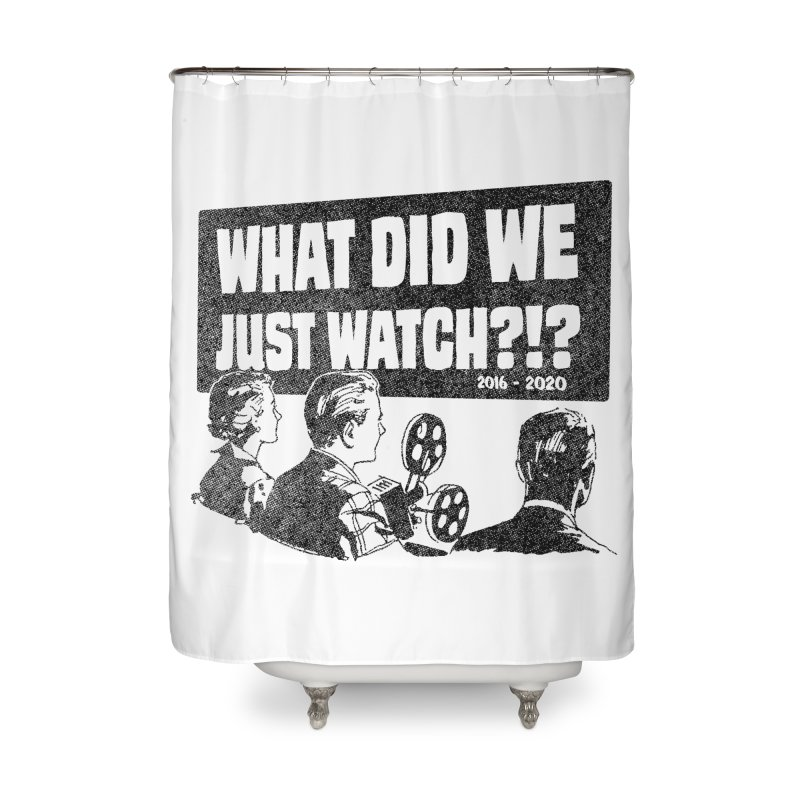 What did we just watch?!? Home Shower Curtain by Gimetzco's Damaged Goods