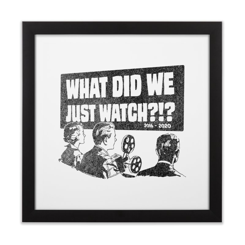 What did we just watch?!? Home Framed Fine Art Print by Gimetzco's Damaged Goods