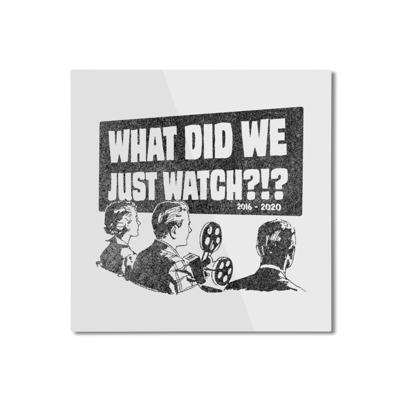What did we just watch?!? Home Mounted Aluminum Print by Gimetzco's Damaged Goods