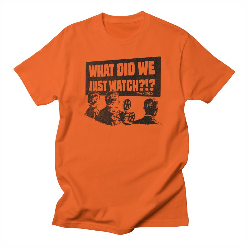 What did we just watch?!? Men's T-Shirt by Gimetzco's Damaged Goods