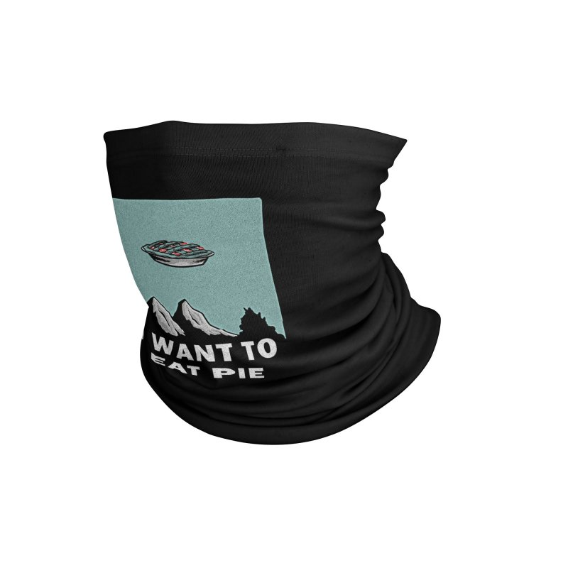 I want to eat pie Accessories Neck Gaiter by Gimetzco's Damaged Goods