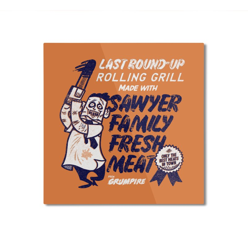 Sawyer family fresh meat Home Mounted Aluminum Print by Gimetzco's Damaged Goods