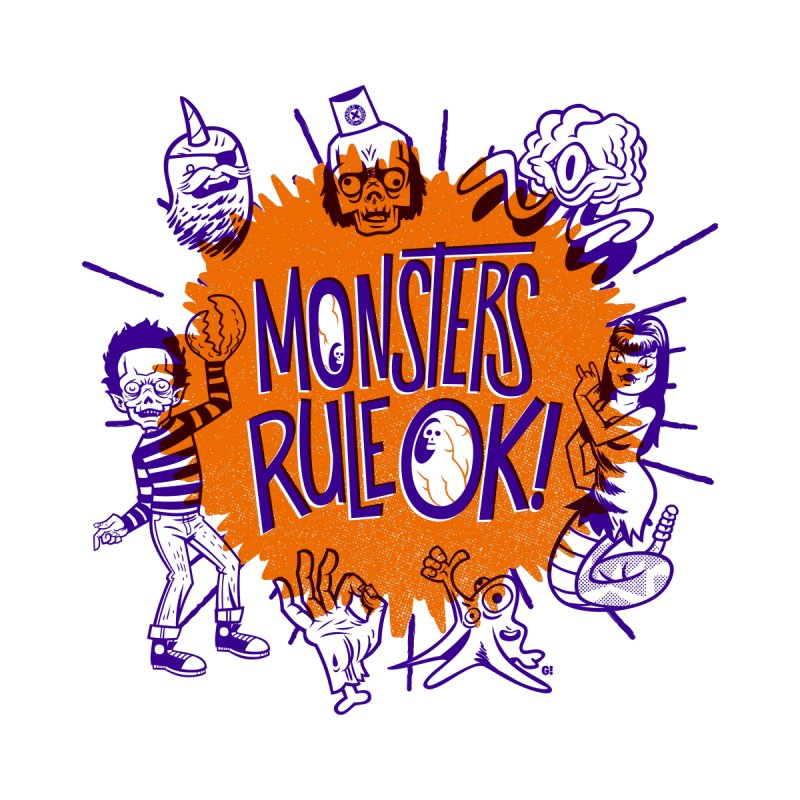 Monsters Rule! OK! by Gimetzco's Damaged Goods