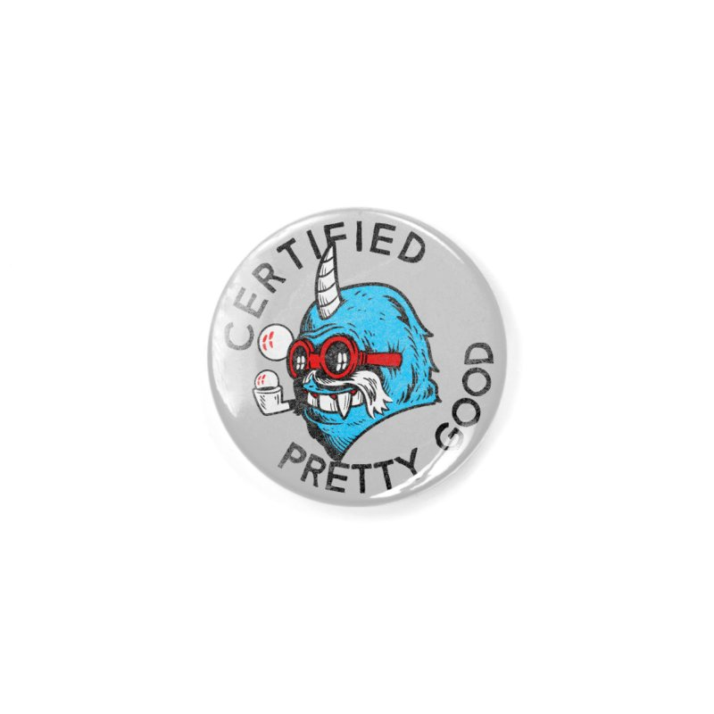 Certified Pretty Good Accessories Button by Gimetzco's Damaged Goods