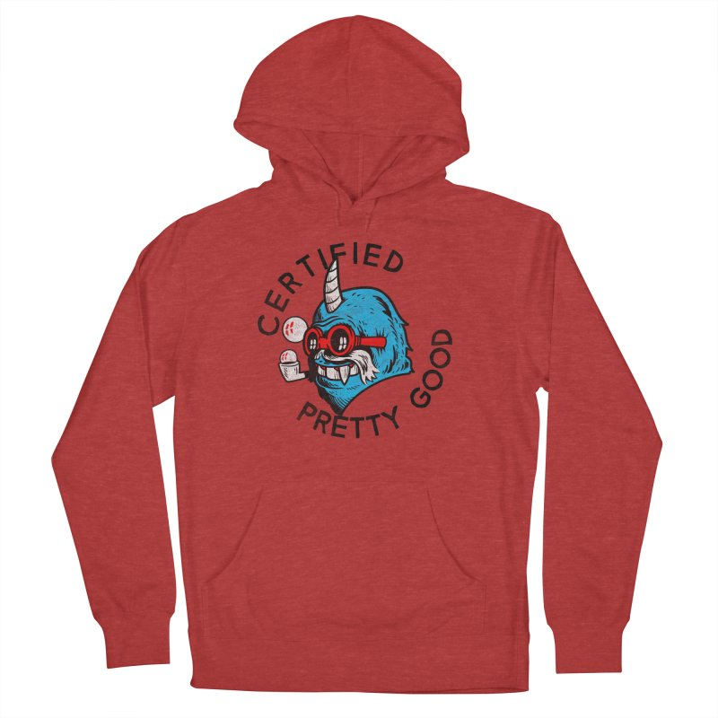 Certified Pretty Good Women's French Terry Pullover Hoody by Gimetzco's Damaged Goods