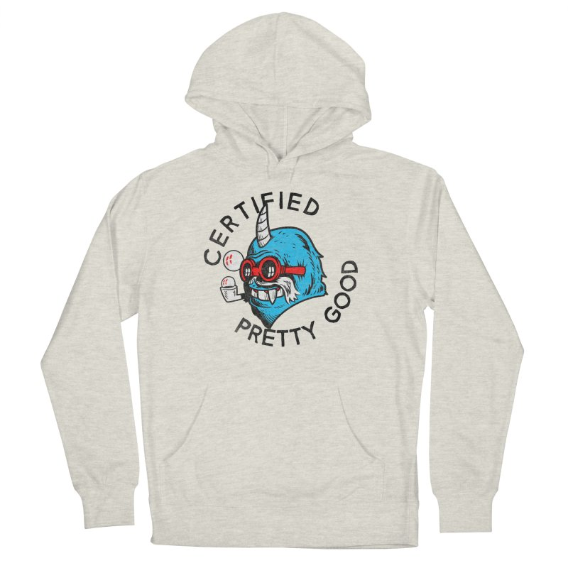 Certified Pretty Good Women's Pullover Hoody by Gimetzco's Damaged Goods