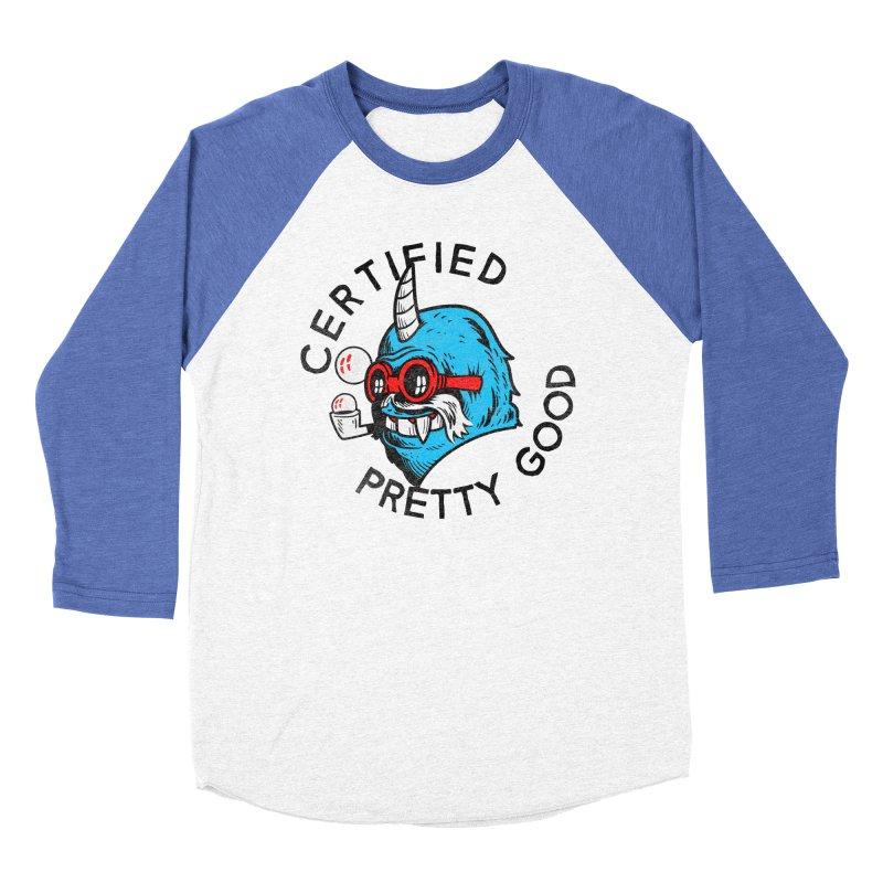 Certified Pretty Good Women's Baseball Triblend T-Shirt by Gimetzco's Damaged Goods