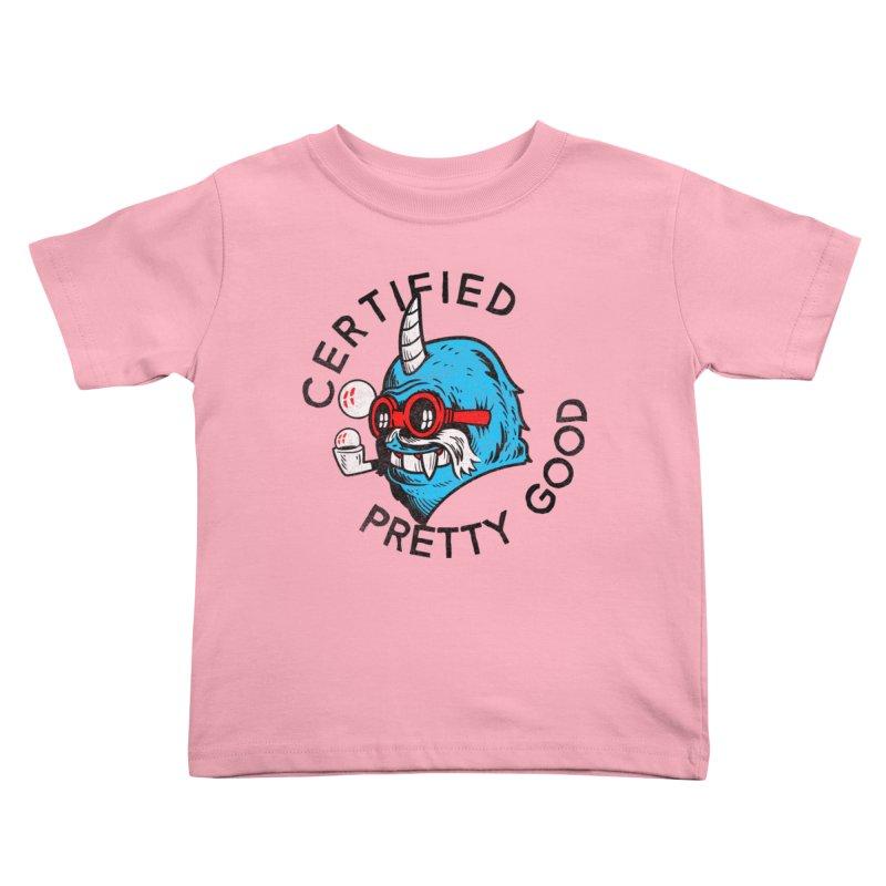 Certified Pretty Good Kids Toddler T-Shirt by Gimetzco's Damaged Goods