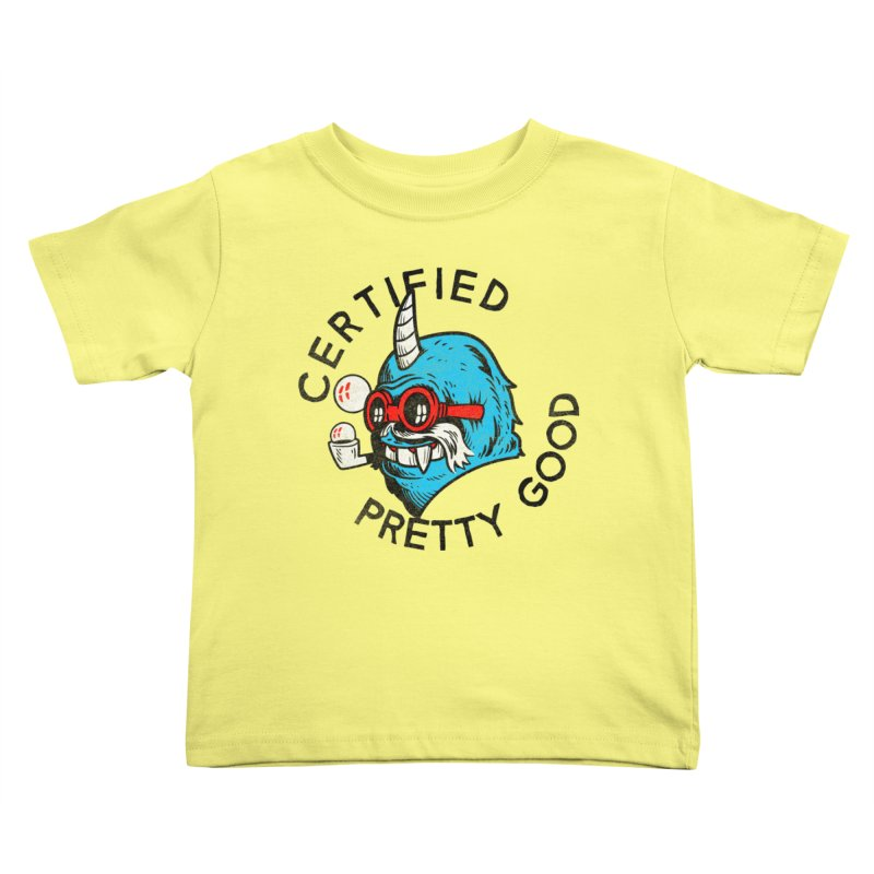 Certified Pretty Good Kids Toddler T-Shirt by Gimetzco's Damaged Goods