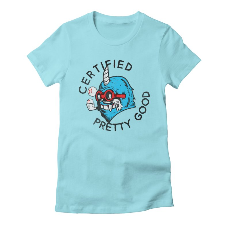 Certified Pretty Good Women's Fitted T-Shirt by Gimetzco's Damaged Goods