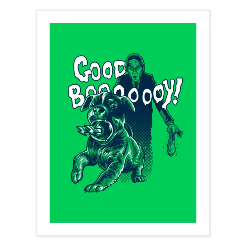 Good Boy (green)! Home Fine Art Print by Gimetzco's Damaged Goods
