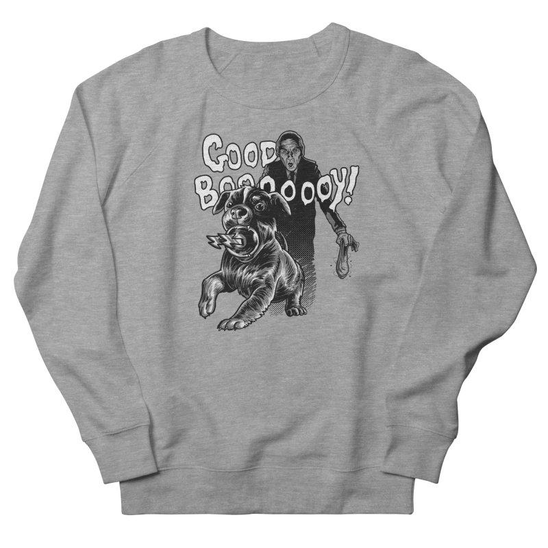 Good boy! Women's French Terry Sweatshirt by Gimetzco's Damaged Goods