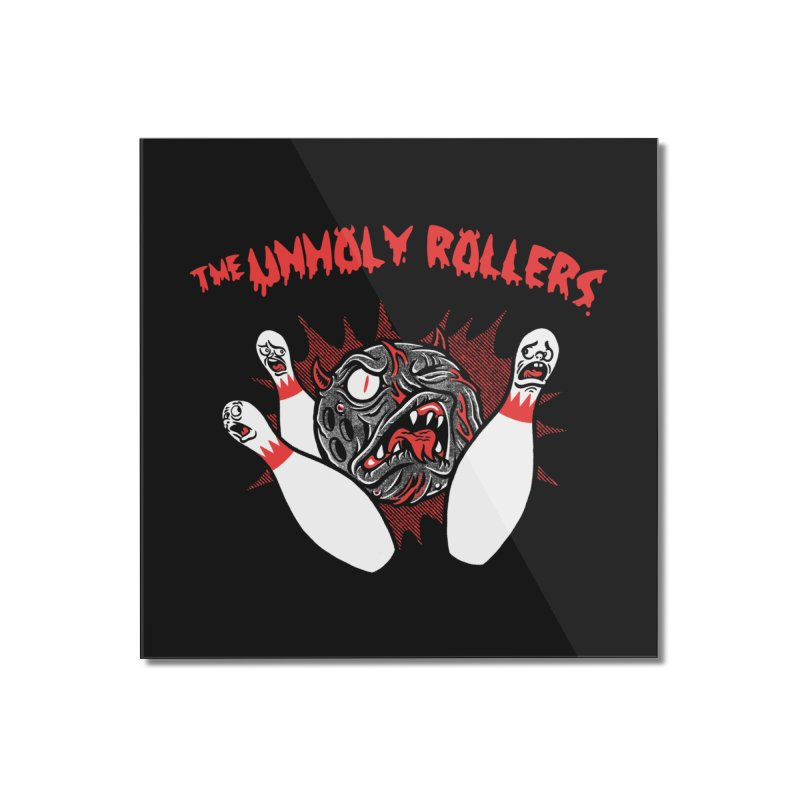 The Unholy Rollers Home Mounted Acrylic Print by Gimetzco's Damaged Goods