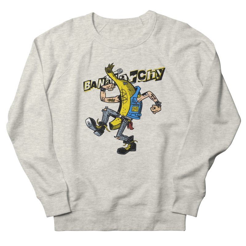 bananarchy Women's French Terry Sweatshirt by Gimetzco's Damaged Goods