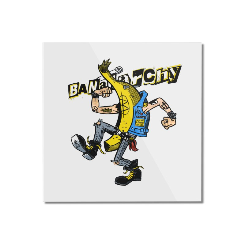 bananarchy Home Mounted Acrylic Print by Gimetzco's Damaged Goods