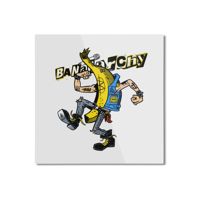 bananarchy Home Mounted Aluminum Print by Gimetzco's Damaged Goods