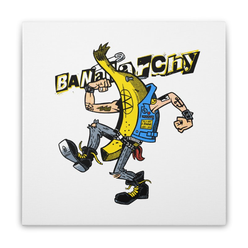 bananarchy Home Stretched Canvas by Gimetzco's Damaged Goods