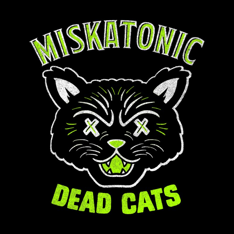 MISKATONIC DEAD CATS by Gimetzco's Damaged Goods