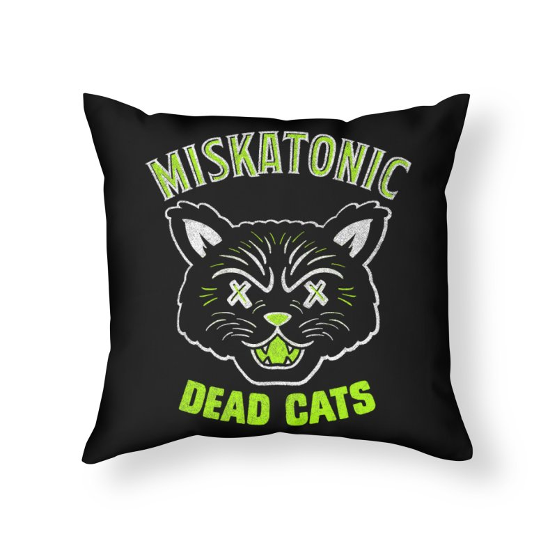 MISKATONIC DEAD CATS Home Throw Pillow by Gimetzco's Damaged Goods