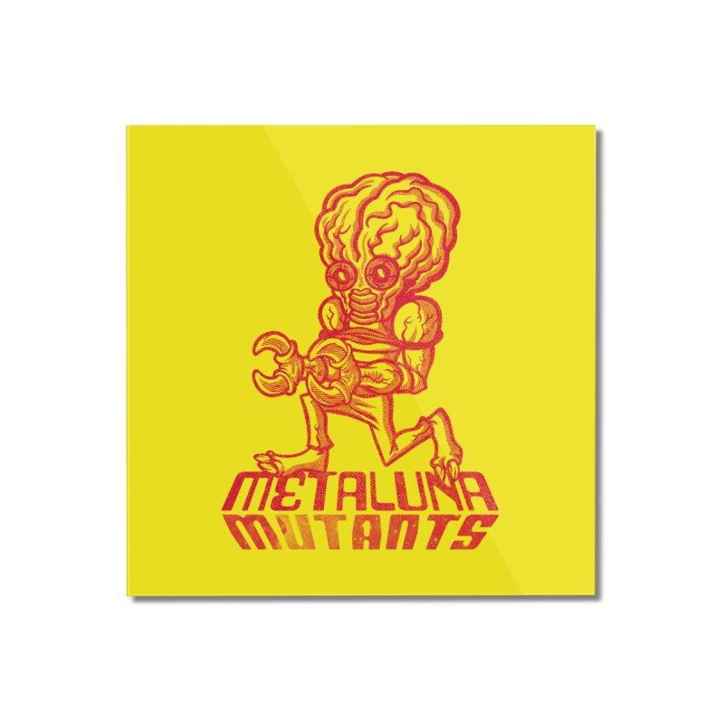 Metaluna Mutants Home Mounted Acrylic Print by Gimetzco's Damaged Goods