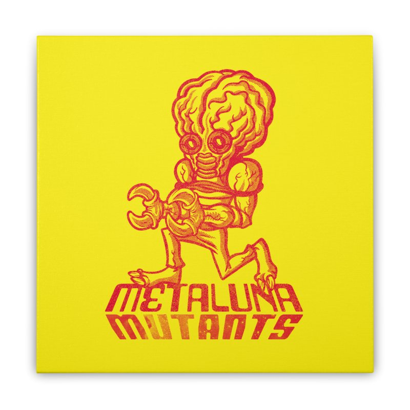 Metaluna Mutants Home Stretched Canvas by Gimetzco's Damaged Goods