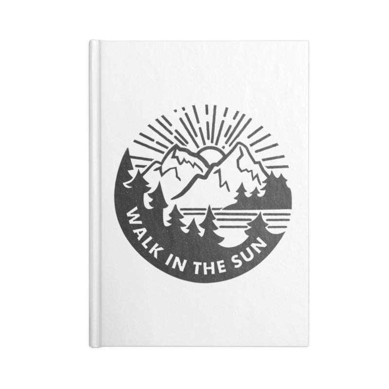 Walk in the sun Accessories Blank Journal Notebook by rad mountain designs by Ginette