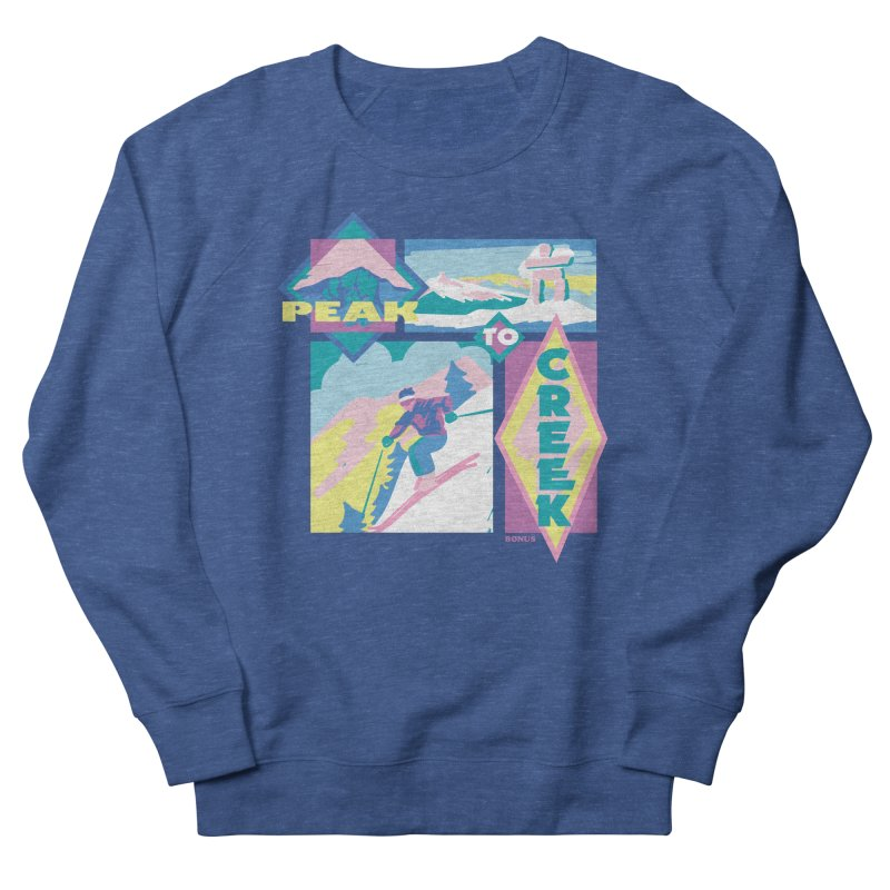 Peak to creek Women's French Terry Sweatshirt by rad mountain designs by Ginette