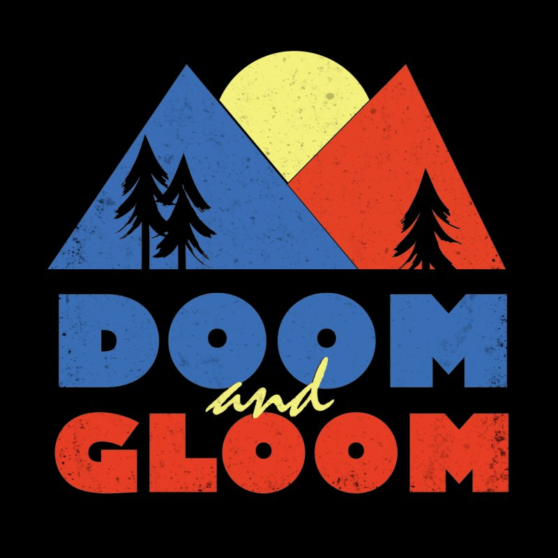 Doom and Gloom Women's T-Shirt by rad mountain designs by Ginette