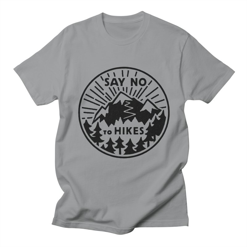 Say no to hikes Men's Regular T-Shirt by rad mountain designs by Ginette