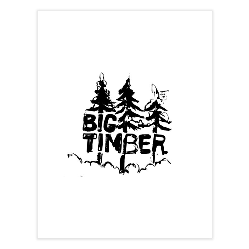 Big Timber Home Fine Art Print by rad mountain designs by Ginette