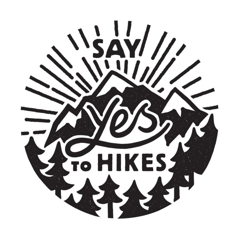 Say Yes to Hikes Accessories Mug by rad mountain designs by Ginette