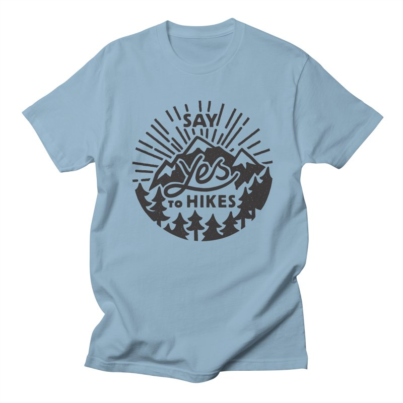Say Yes to Hikes Men's Regular T-Shirt by rad mountain designs by Ginette