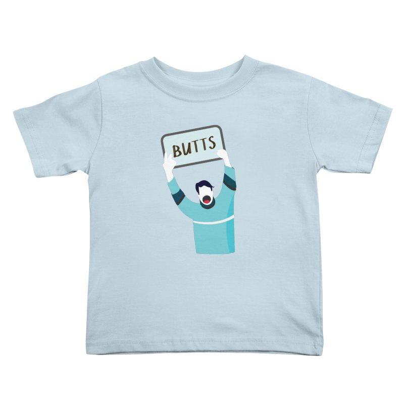 Butts Kids Toddler T-Shirt by Ginger's Shop