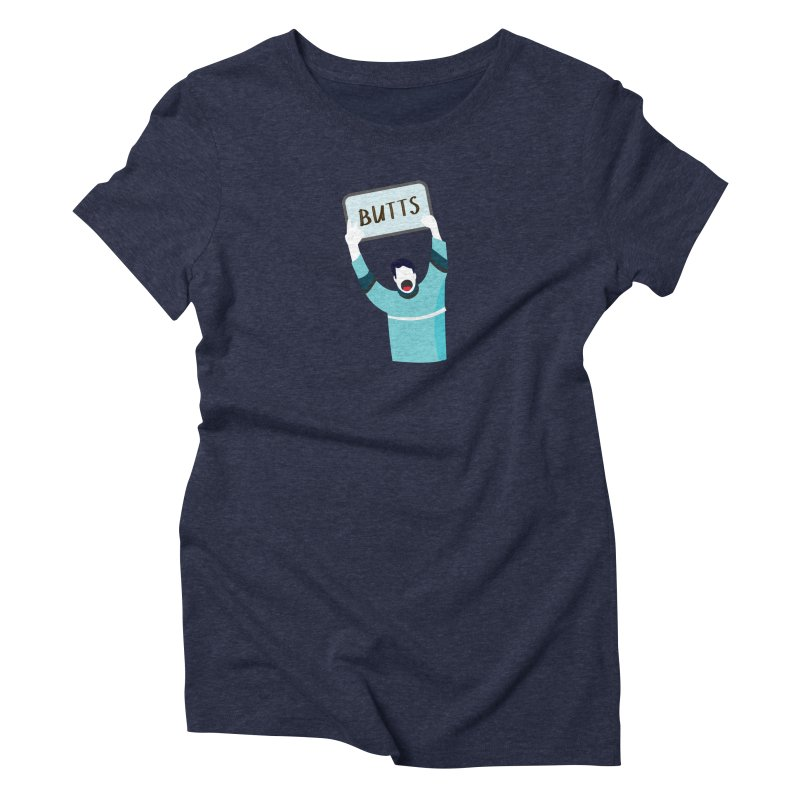 Butts Women's Triblend T-Shirt by Ginger's Shop