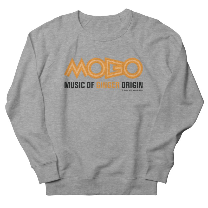 MOGO Women's French Terry Sweatshirt by Ginger With Attitude's Artist Shop