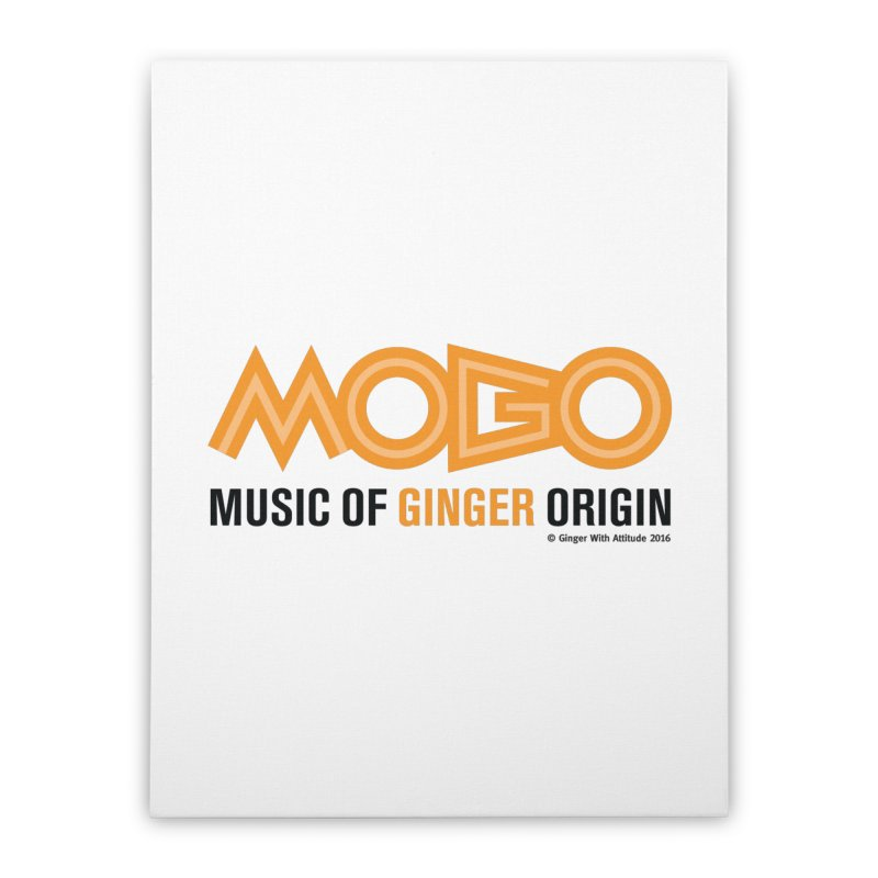 MOGO Home Stretched Canvas by Ginger With Attitude's Artist Shop