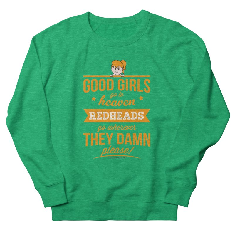 Good Girls Men's French Terry Sweatshirt by Ginger With Attitude's Artist Shop